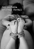 Cover for Den perfekta kvinnans förfall
