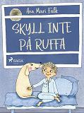 Cover for Skyll inte på Ruffa