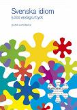 Cover for Svenska idiom : 5000 vardagsuttryck