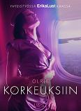 Cover for Korkeuksiin - eroottinen novelli
