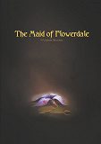 Cover for The Maid of Flowerdale: A Vindeon Adventure
