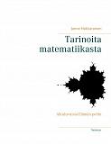 Cover for Tarinoita matematiikasta: Alkuluvuista Elämän peliin