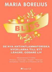 Cover for Bliss: De nya antiinflammatoriska nycklarna till ett längre, godare liv
