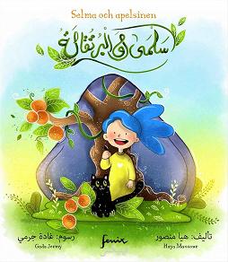 Cover for Selma och apelsinen : Arabisk-svensk parallelltext