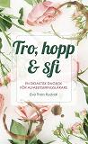 Cover for Tro, hopp & sfi : en didaktisk dagbok för alfabetiseringslärare