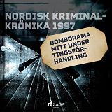 Cover for Bombdrama mitt under tingsförhandling