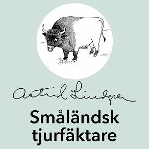 Cover for Småländsk tjurfäktare