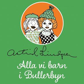 Cover for Alla vi barn i Bullerbyn