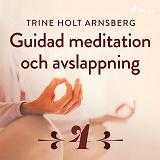 Cover for Guidad meditation och avslappning - Del 4
