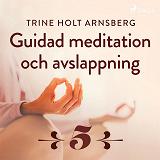 Cover for Guidad meditation och avslappning - Del 5