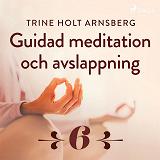 Cover for Guidad meditation och avslappning - Del 6