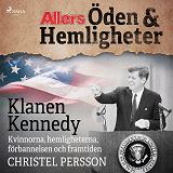 Cover for klanen Kennedy - Kvinnorna, hemligheterna, förbannelsen och framtiden