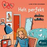 Cover for K for Klara 16 - Helt perfekt