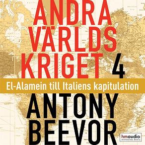 Cover for Andra världskriget, del 4. El-Alamein till Italiens kapitulation