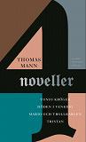 Cover for Fyra noveller : Tonio Kröger ; Tristan ; Döden i Venedig ; Mario och trollkarlen