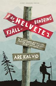 Cover for Fjällvandring åt helvete : en norrmans motvilliga försök att lära sig att älska naturen