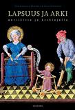 Cover for Lapsuus ja arki antiikissa ja keskiajalla