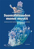 Cover for Suomalaisuuden monet myytit