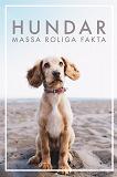 Cover for HUNDAR Massa roliga fakta (Epub2)
