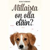 Cover for Millaista on olla eläin?