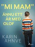 """Cover for """"Mi mam"""" ännu ett år med Olof"""