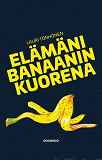 Cover for Elämäni banaanin kuorena