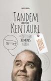 Cover for Tandem-kentauri eli Kettusen jo mones kirja