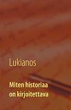 Cover for Miten historiaa on kirjoitettava