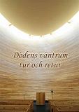 Cover for Dödens väntrum tur och retur