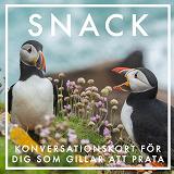 Cover for SNACK : Konversationskort för dig som gillar att prata (Epub2)