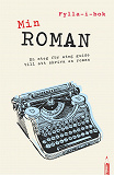 Cover for Min roman : en fylla-i-guide till att skriva en roman (PDF)