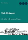 Cover for Statistikjägaren: Att sätta mål i geocachingen