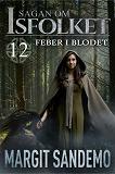 Cover for Feber i blodet: Sagan om Isfolket 12