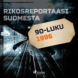 Cover for Rikosreportaasi Suomesta 1996