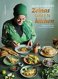 Cover for Zeinas green kitchen : Gröna recept från olika delar av världen