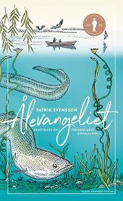 Cover for Ålevangeliet : Berättelsen om världens mest gåtfulla fisk