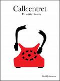 Cover for Callcentret: En stökig historia