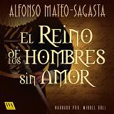 Cover for El reino de los hombres sin amor