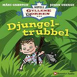 Cover for Djungeltrubbel : När rum 5 blev en djungel och Pyret blev en flodhäst