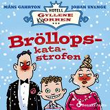 Cover for Bröllopskatastrofen : När det snöade på sommaren i rum 11.