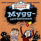 Cover for Mygginvasionen : Hur det blev helt myggfritt i rum 10