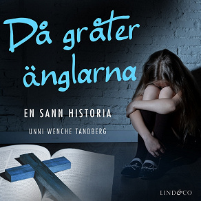 Cover for Då gråter änglarna: En sann historia