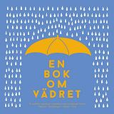 Cover for En bok om vädret : från antarktisk kyla till ökenhetta (Epub2)
