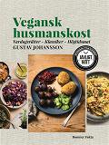 Cover for Vegansk husmanskost : vardagsrätter - klassiker - högtidsmat