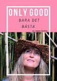 Cover for Only Good, Bara Det Bästa