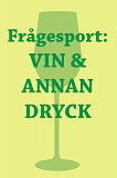 Cover for Frågesport : Vin & annan dryck (PDF)