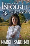 Cover for Små män kastar långa skuggor: Sagan om Isfolket 38