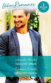 Cover for När livet spirar/Öppna ditt hjärta