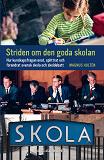 Cover for Striden om den goda skolan