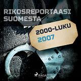 Cover for Rikosreportaasi Suomesta 2007